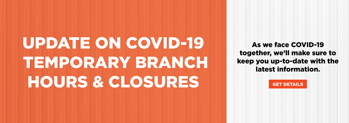 COVID-19 Update and Temporary Branch Closures