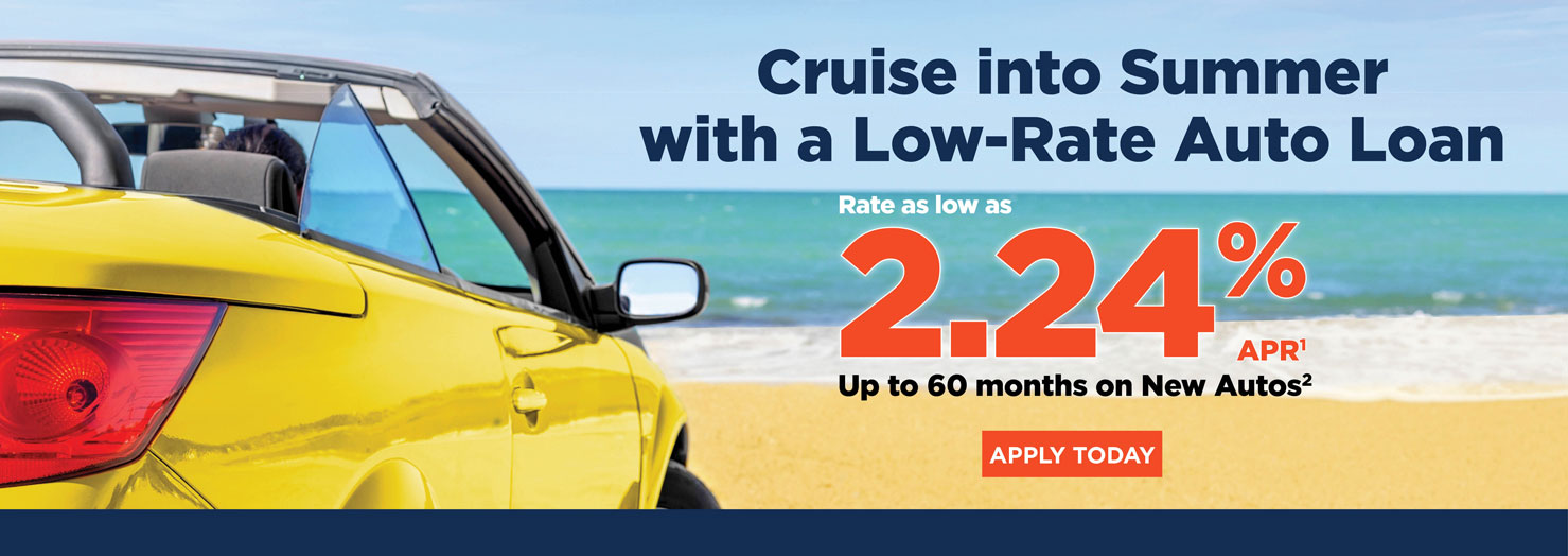 Cruise into Summer with a Low Rate Auto Loan!
