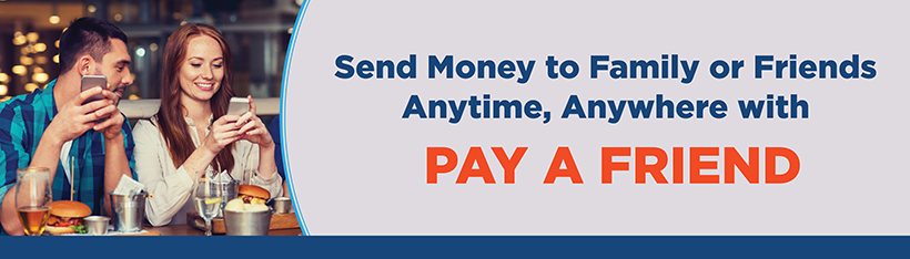Send Money to Family or Friends with Pay a Friend